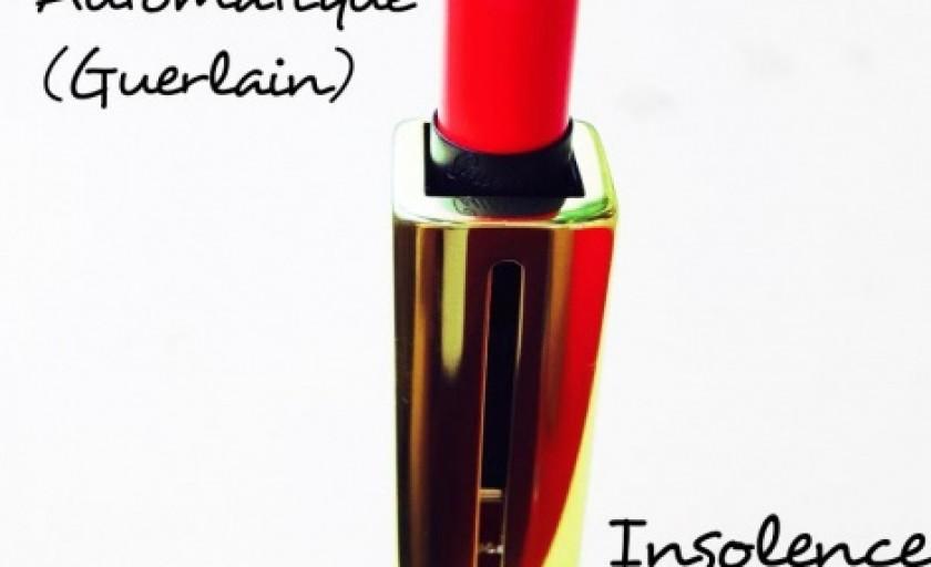 Rouge Automatique Insolence (Guerlain): o experienta senzoriala de neegalat