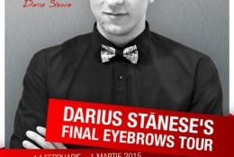 Darius Stanese's Final Eyebrows Tour: cel mai amplu turneu dedicat pensatului profesional (14 februarie-1 martie 2015)